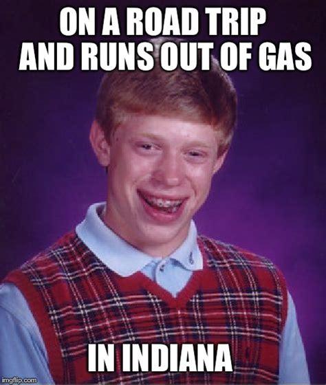 Ran Out Of Gas Meme - bad luck brian meme imgflip