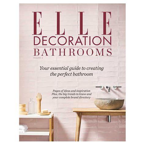 elle decoration bathrooms volume elle decoration uk
