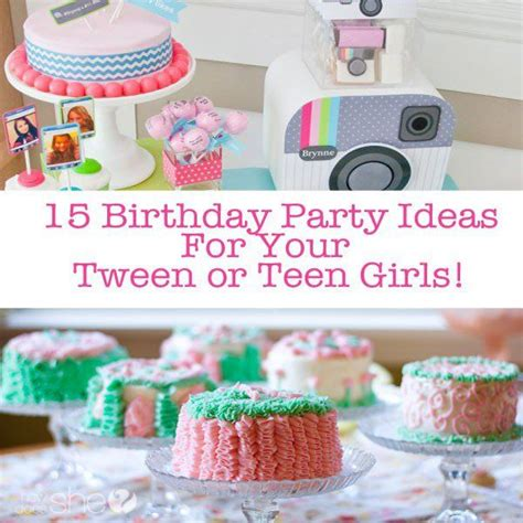 party themes tweens 15 teen birthday party ideas for teen girls 15th