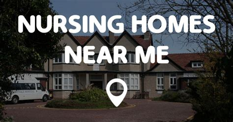 nursing homes near me points near me