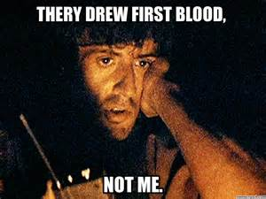 Rambo Meme - thery drew first blood