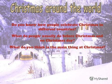 which country does christmas come from презентация на тему quot do you how celebrate in different countries what do