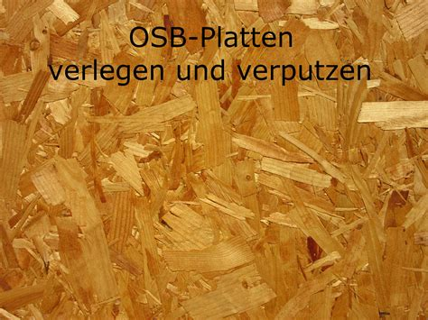 Decke Osb Platten by Osb Platten Verlegen Und Verputzen