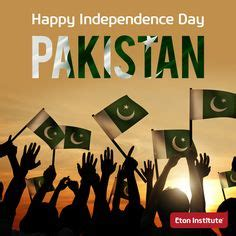 pakistani new year saying happy independence day pakistan pakistan pakistan independence and