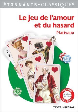 le jeu de lamour 2081249723 le jeu de l amour et du hasard de marivaux editions flammarion