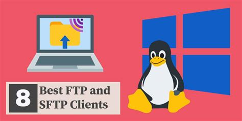 best windows ftp 8 best ftp and sftp clients for windows and linux