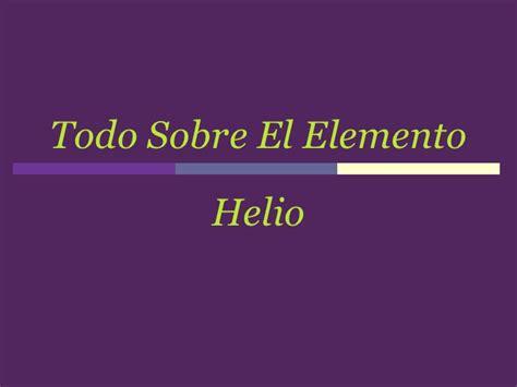 el elemento the element 8425343402 todo sobre el elemento helio
