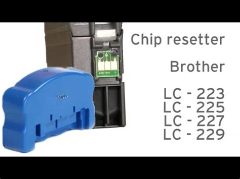 Chip Resetter Brother Lc 223 | brother lc 223 225 227 instruction chip reset youtube