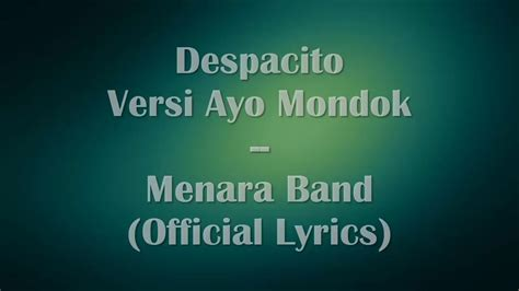 Despacito Ayo Mondok | despacito versi ayo mondok menara band official lyrics