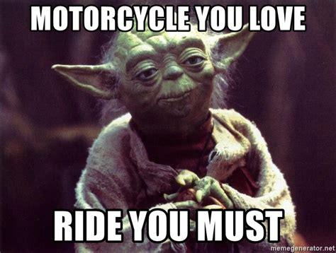 Yoda Meme Maker - motorcycle you love ride you must yoda meme generator