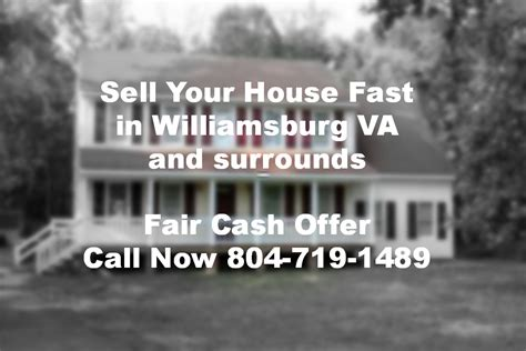 need to sell house fast sell your house fast in williamsburg virginia