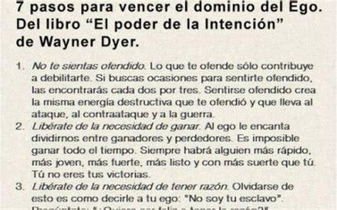 el libro del ego 8499892701 7 pasos para vencer el dominio del ego del libro quot el poder de la intenci 243 n quot de wayne dyer