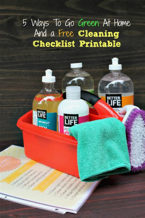 ways to be green at home 5 ways to go green at home free cleaning checklist printable