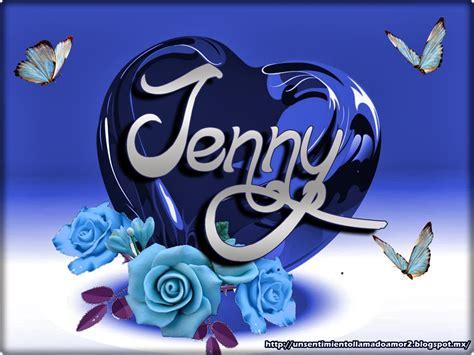 imagenes de te extraño jennifer imagenes que digan jenny imagui
