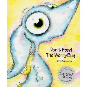 don t feed the elephant books don t feed the worrybug wince book by green