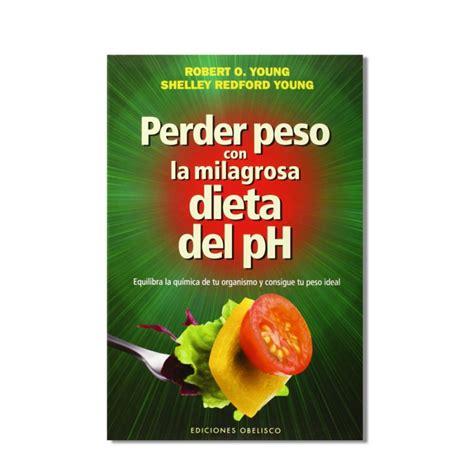 perder peso dieta alcalina libro perder peso con la milagrosa dieta del ph