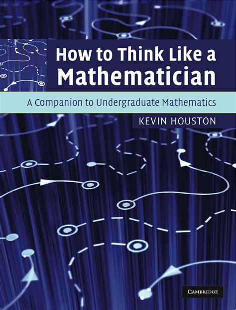 how to a like a how to think like a mathematician kevin houston