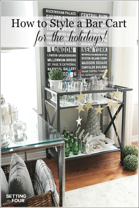 how to decorate a bar how to style a bar cart for the holidays setting for four