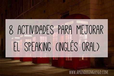 juegos preguntas wh 8 actividades para mejorar el speaking ingl 233 s oral