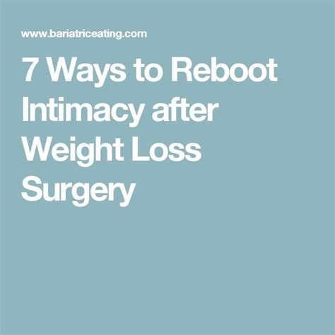7 Best Ways To Your Weight by 7 Ways To Reboot Intimacy After Weight Loss Surgery