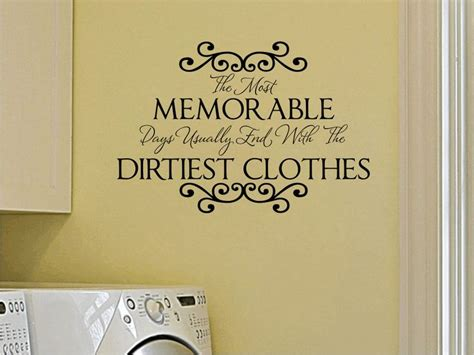 Laundry Room Sayings by Laundry Room Vinyl Wall Decal Memorable Days Wall Quote
