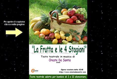 stagioni testo la frutta e le 4 stagioni testo teatrale in musica per