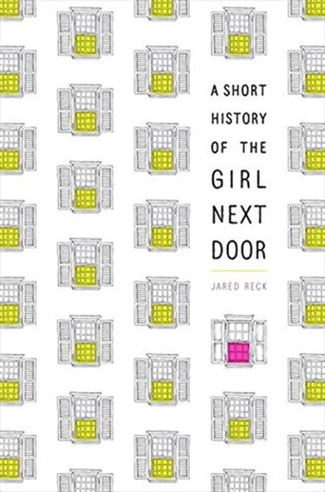 a short history of a short history of the next door by jared reck reviews discussion bookclubs lists