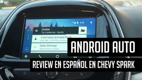 android auto review en espanol en chevrolet spark  youtube