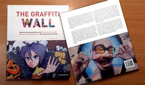 libro street art from around 13 10 13 libro quot the graffiti wall street art en el mundo quot pintura mural barcelona mateo