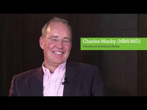 Goldman Sachs Mba by Charles Manby Mba 89d On Careers At Goldman Sachs