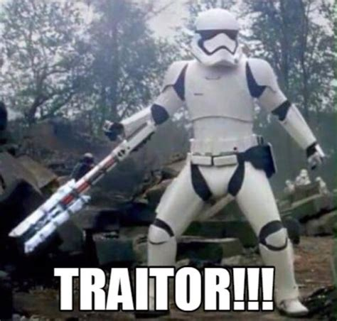 Traitor Memes - traitor tr 8r the stormtrooper know your meme
