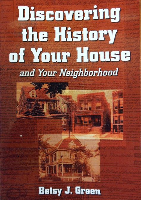 the history of my house publication discovering the history of your house by betsy green delavan wisconsin