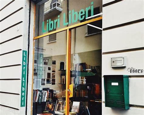 libreria a bologna libri liberi a bologna la libreria dove i libri sono
