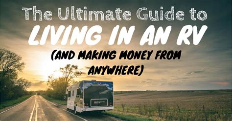 rv living an essential guide to time rving and motorhome living books the ultimate guide to living in an rv the wandering rv