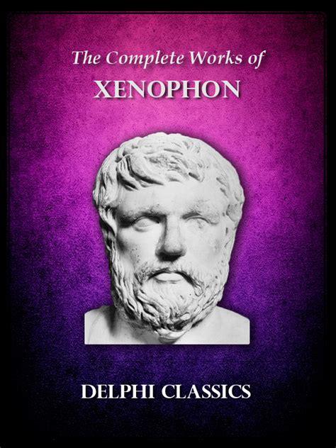 biography of xenophon xenophon delphi classics