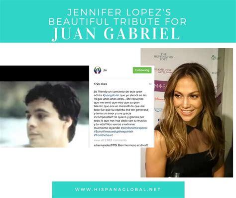 jlo biography in spanish jennifer lopez shares touching tribute to juan gabriel
