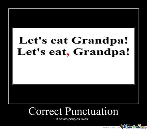 Punctuation Meme - correct punctuation saves peoples lives by original