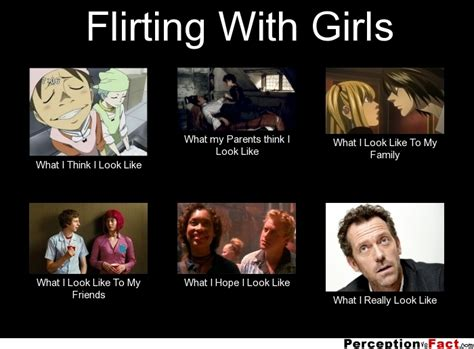 What To Do If My Is Flirting by Flirting With What Think I Do What I