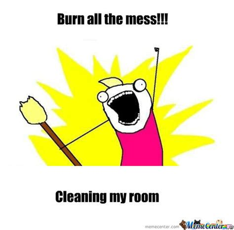 Clean Room Meme - cleaning my room by wemakememes meme center
