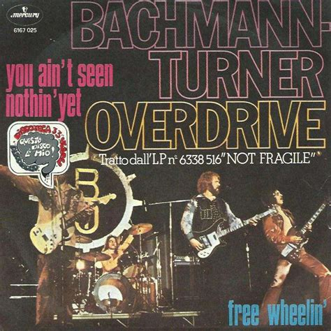 bachman turner overdrive you ain t seen nothing yet you ain t seen nothing yet free wheelin by bachman