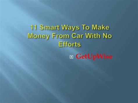 4 smart ways to make money online in nigeria in 2017 11 smart ways to make money from car with no efforts