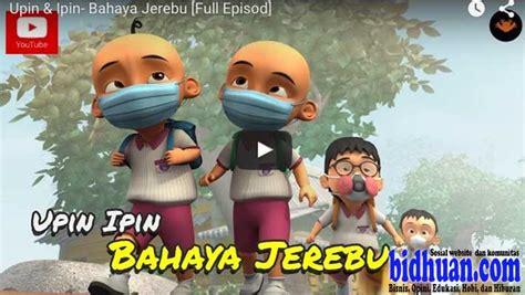 film upin dan ipin episode terbaru 2015 heboh setelah malaysia upload kembali episode upin ipin