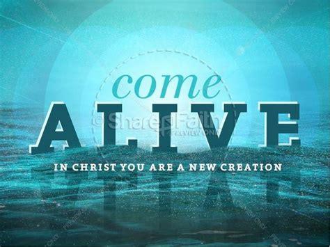 Come Alive New Creation Powerpoint Sermon Powerpoint Sharefaith Powerpoint
