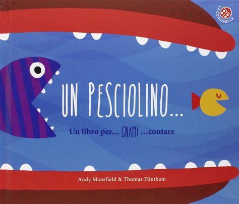 pesciolino rosso testo 10 letture estive per bambini e bambine da 1 a 10 anni