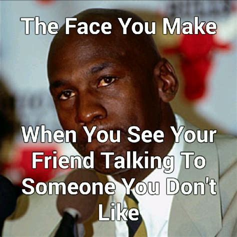 How Do You Make A Meme With Your Own Picture - the face you make when you see your friend talking to