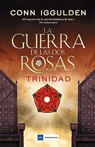 libro guerra de las tormentas rese 241 a de la guerra de las dos rosas trinidad de conn iggulden pescando entre libros