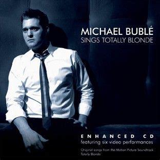 michael buble swing album michael buble sings totally blonde cd downloads
