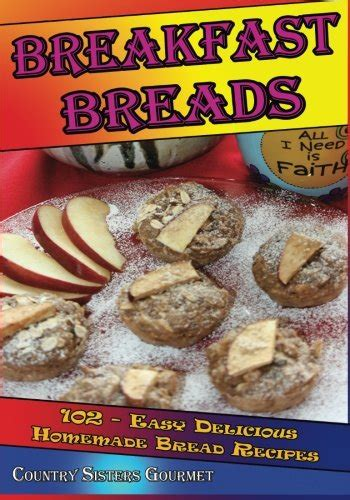 bread baking cookbook 100 delicious easy bread recipes for bread healthy food books brilliant biscuits biscuit muffin scone baking gump