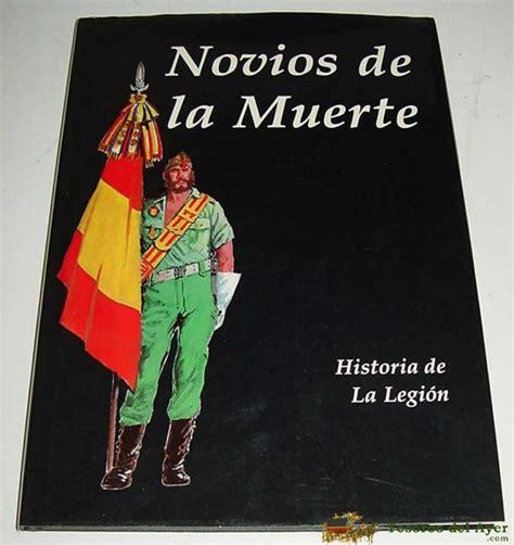 historia de la legin tesorosdelayer com 183 militaria 183 militar military war 183 llibro novios de la muerte