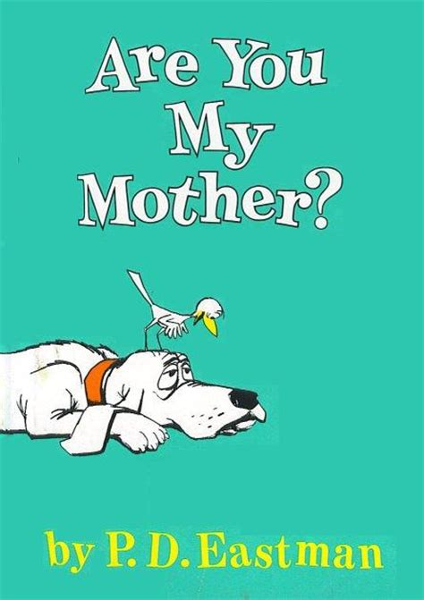 Are You My top 100 picture books 45 are you my by p d